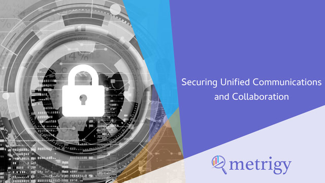 Securing Unified Communications and Collaboration