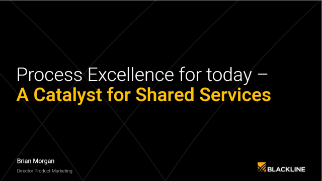 EMEA Webinar: Process Excellence for Today – a Catalyst for Shared Services