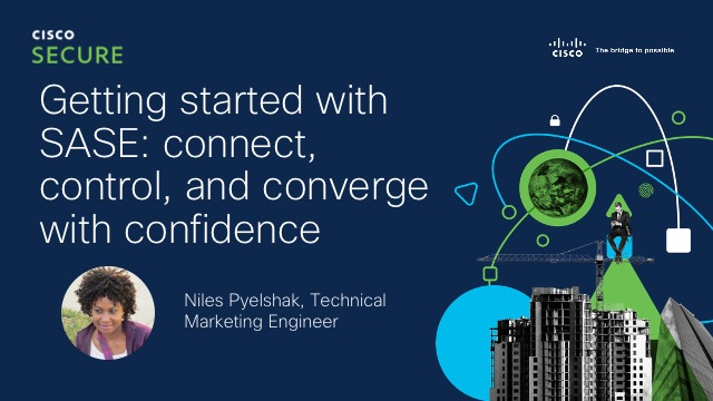 Getting started with SASE: connect, control, and converge with confidence