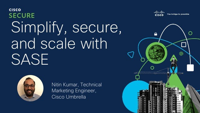 Simplify, secure, and scale with SASE