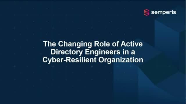The Changing Role of Active Directory Engineers in a Cyber-Resilient Organizatio