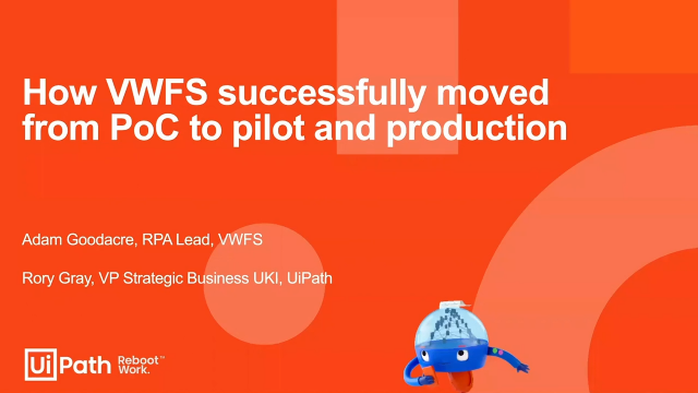 RPA Journey, Ep: 1 - How VWFS successfully moved from pilot to production