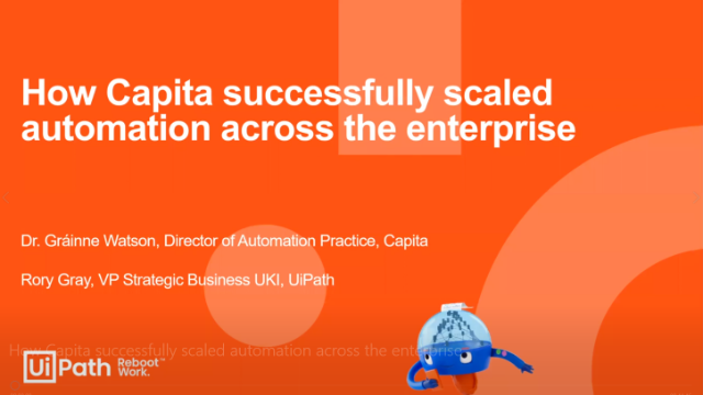 RPA Journey, Ep: 2 - How Capita successfully scaled internal automation