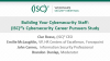 Building Your Cybersecurity Bench: (ISC)2's Cybersecurity Career Pursuers Study