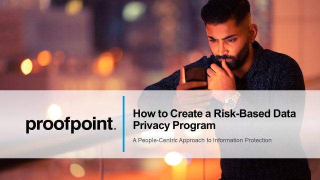 How to Create a Risk-Based Data Privacy Program