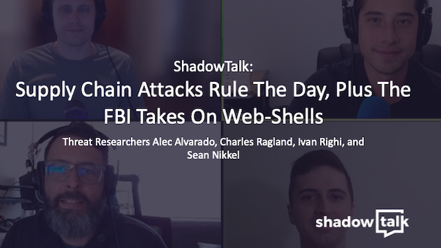 Podcast: Supply Chain Attacks Rule The Day, Plus The FBI Takes On Web-Shells