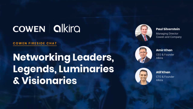 Cowen and Alkira: Networking Leaders Legends Luminaries and Visionaries