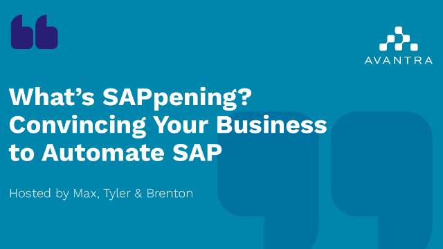 What's SAPpening? Ep 3: Basis Biz Wiz- Convincing Your Business to Automate SAP