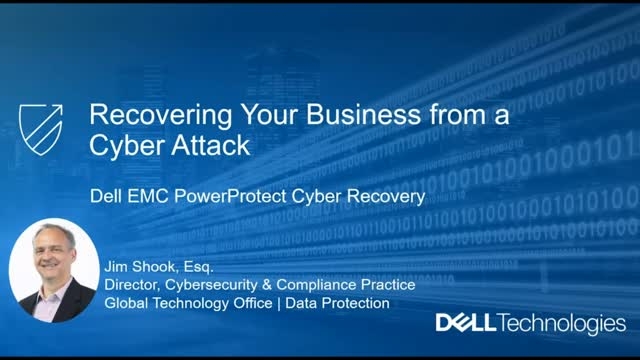 Dell Technologies - Recovering Your Business from a Cyber Attack