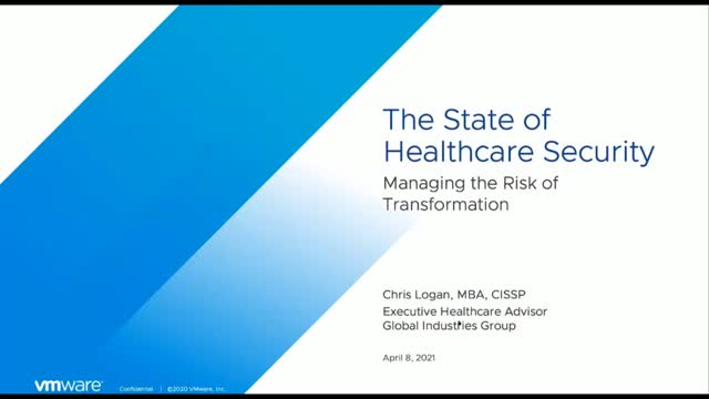Dell Technologies Virtual Summit - VMware The State of Healthcare Security