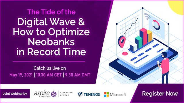 The tide of the Digital Wave & How to optimize Neobanks in record time