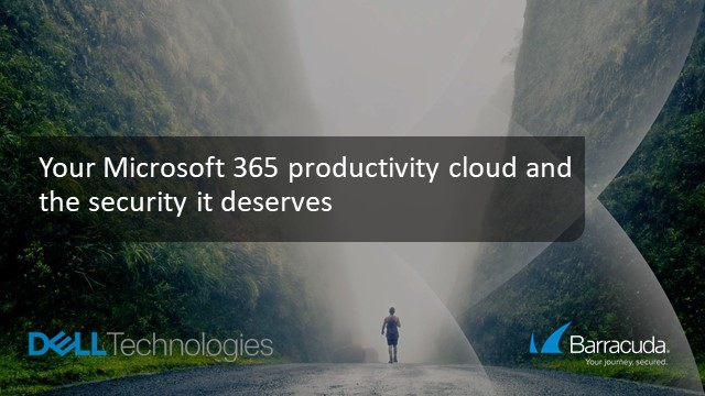 Your Microsoft 365 Productivity Cloud and the Security it Deserves