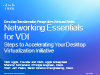 Networking Essentials for VDI: Steps to Accelerating Your Desktop Virtualization