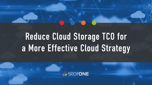 Reduce Cloud Storage TCO for a More Effective Cloud Strategy