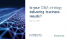 Is Your Data and Analytics Strategy Delivering Business Results?