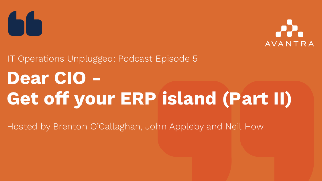 IT Operations Unplugged – Get off your ERP island, Part II