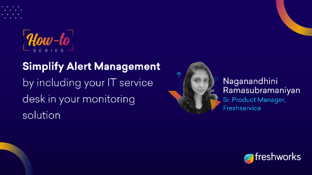 How to: Simplify Alert Management using your IT service desk