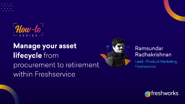 How to: Manage your asset lifecycle within Freshservice