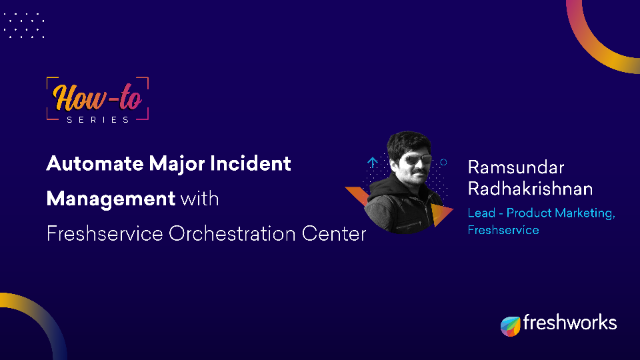 How to: Automate Major Incident Management with Freshservice