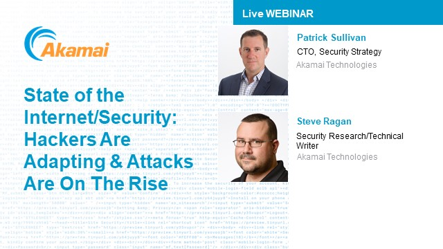 State of the Internet/Security: Hackers Are Adapting and Attacks Are On The Rise