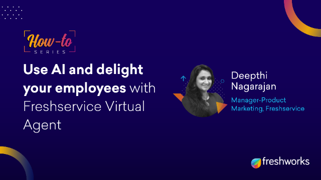 How to: Use AI and delight your employees with Freshservice Virtual Agent