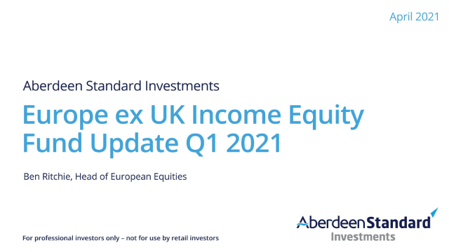 ASI Europe ex UK Income Equity Fund - Quarterly video - Ben Ritchie - Q1 2021