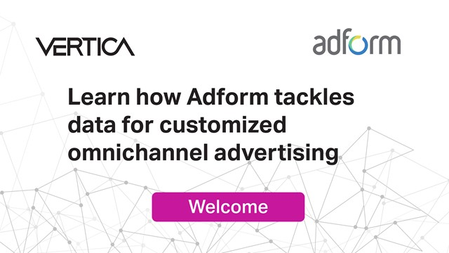 Adform Tackles the Big Data Challenges of Omnichannel Advertising