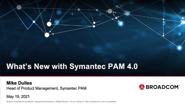 What's New with Symantec PAM 4.0