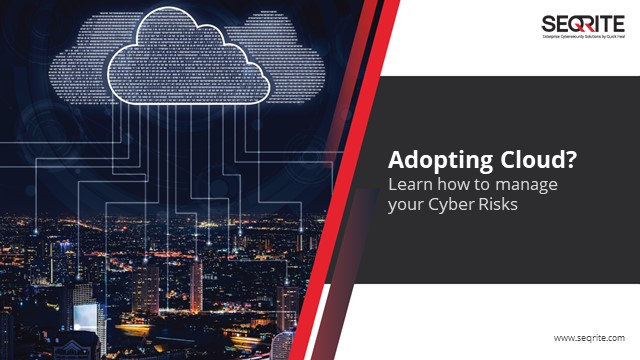 Adopting Cloud? Learn how to manage your Cyber Risks
