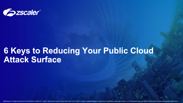 Six Keys to Reducing Your Public Cloud Attack Surface