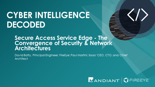 Secure Access Service Edge - The Convergence of Security & Network Architectures