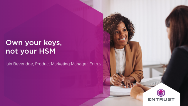 Own your keys, not your HSM