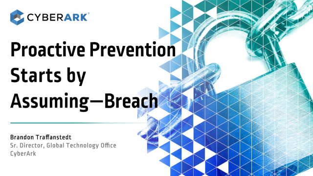 Proactive Prevention Starts By Assuming-Breach