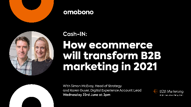 Cash-IN: How ecommerce will transform B2B marketing in 2021- and how to be ready