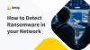 How to Detect Ransomware in your Network