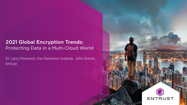 2021 Global Encryption Trends: Protecting data in a multi-cloud world