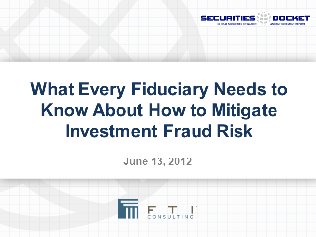 What Every Fiduciary Needs to Know About How to Mitigate Investment Fraud Risk