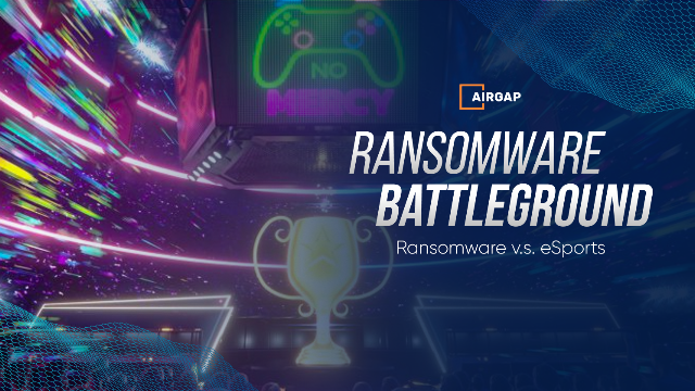 Ransomware Battleground: Shots Fired at Esports Round 1