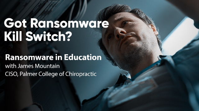 Ransomware in Education: Got Ransomware Kill Switch with James Mountain