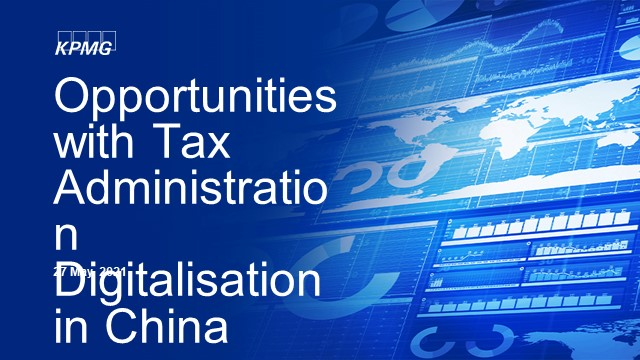Opportunities with tax administration digitalisation in China