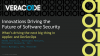 Innovations Driving the Future of Software Security