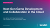 Next Gen Game Development and Collaboration in the Cloud