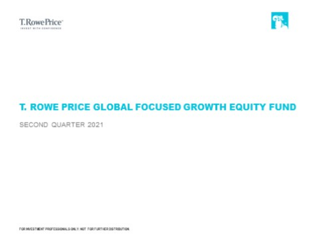 Quarterly update - T. Rowe Price Global Focused Growth Equity Fund