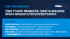 High Threat Networks: How to Securely Share Mission Critical Information
