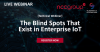 The Blind Spots That Exist In Enterprise IoT - With NCC Group