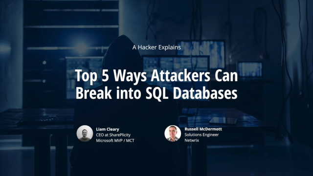[A Hacker Explains] Top 5 Ways Attackers Can Break into SQL Databases