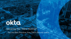 """Securing the """"New Normal"""": Tips and Best Practices from Okta's Security Leads"""