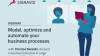 Model, optimize and automate your business processes