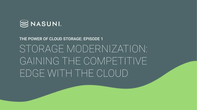[Ep.1] Storage Modernization: Gaining the Competitive Edge With the Cloud