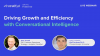 Driving Growth and Efficiency with Conversational Intelligence